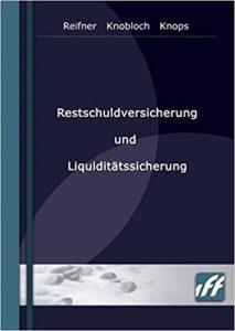 Restschuldversicherung und Liquiditätssicherung: Analyse und Produktentwicklung