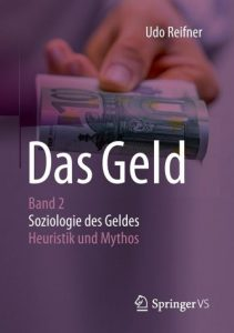Das Geld: Band 2: Soziologie des Geldes – Heuristik oder Mythos